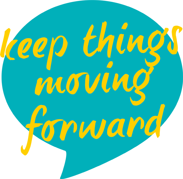 keep things moving forward