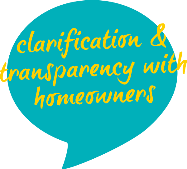 clarification and transparency with homeowners